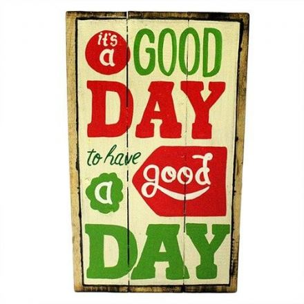 Reduced Good Day - Rough Wooden Signs